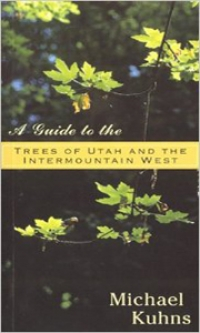 A Guide to the Trees of Utah and the Intermountain West