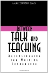 Between Talk and Teaching