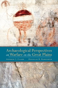 Archaeological Perspectives on Warfare on the Great Plains