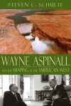 Wayne Aspinall and the Shaping of the American West