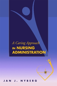 A Caring Approach in Nursing Administration
