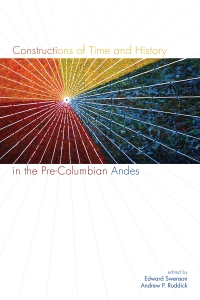 Constructions of Time and History in the Pre-Columbian Andes
