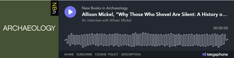 Allison Mickel on New Books in Archaeology