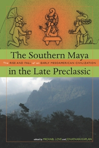 The Southern Maya in the Late Preclassic