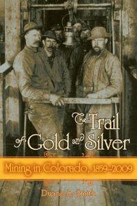 The Trail of Gold and Silver