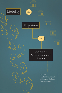 Mobility and Migration in Ancient Mesoamerican Cities