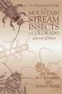 An Illustrated Guide to the Mountain Stream Insects of Colorado