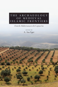The Archaeology of Medieval Islamic Frontiers
