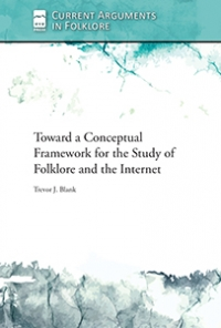 Toward a Conceptual Framework for the Study of Folklore and the Internet