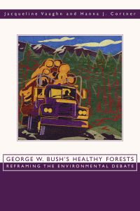 George W. Bush's Healthy Forests