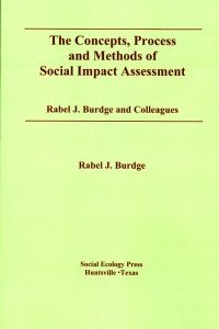 The Concepts, Process and Methods of Social Impact Assessment