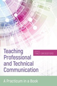 Teaching Professional and Technical Communication