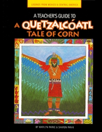 A Teacher's Guide to A Quetzalcoatl Tale of Corn
