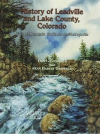 History of Leadville and Lake County, Colorado