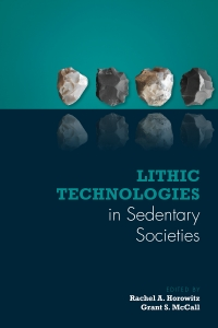 Lithic Technologies in Sedentary Societies