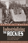 Industrializing the Rockies
