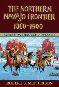 The Northern Navajo Frontier, 1860-1900