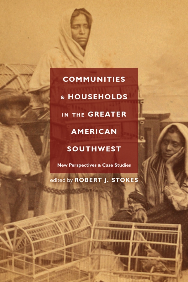 Communities and Households in the Greater American Southwest