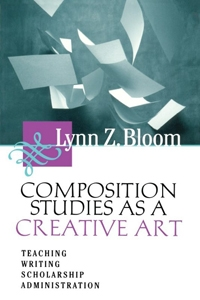 Composition Studies as a Creative Art