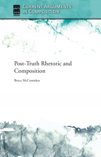 Post-Truth Rhetoric and Composition
