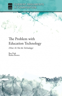 The Problem with Education Technology (Hint: It's Not the Technology)