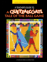 A Teacher's Guide to A Quetzalcoatl Tale of the Ball Game