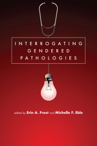 Interrogating Gendered Pathologies