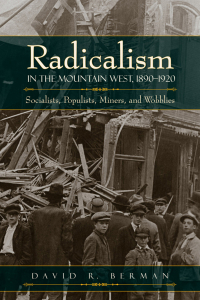 Radicalism in the Mountain West, 1890-1920