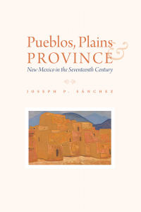 Pueblos, Plains, and Province